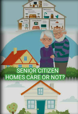 Senior Citizen Homes Care Or Not?, Senior Citizen Homes care
