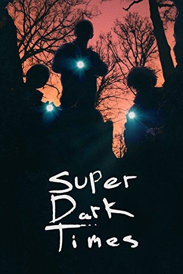 Super Dark Times [Latino]