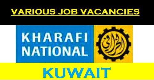 KHARAFI NATIONAL JOB OPENINGS | KUWAIT - JOB VACNCIES