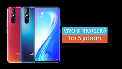 Fitur Lengkap dan Harga Terbaru di Indonesia Vivo S1 Pro (2019) - Spesifikasi, Fitur Lengkap dan Harga Terbaru di Indonesia