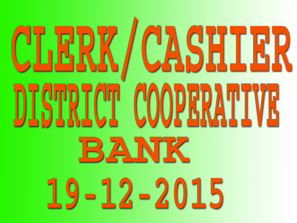 CLERK/CASHIER,DISTRICT COOPERATIVE BANK SOLVED PAPER 2015