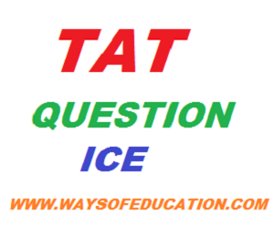 TAT QUESTION BY ICE