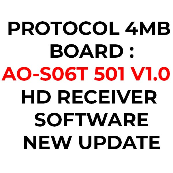 PROTOCOL 4MB BOARD [AO-S06T 501 V1 0] HD RECEIVER NEW SOFTWARE
