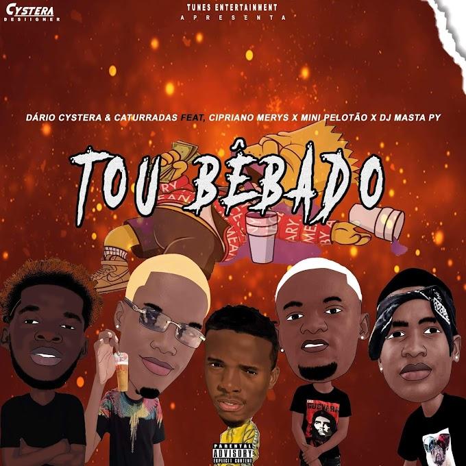 Dário Cystera & Caturradas Feat. Cipriano Merys, Mini Pelotão & DJ Masta Py - Tou Bêbado (Afro House) [Download]