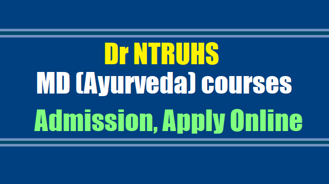 Dr NTRUHS MD (Ayurveda) courses Admissions 2018, Apply onlineDr NTRUHS MD (Ayurveda) courses Admissions 2018, Apply online