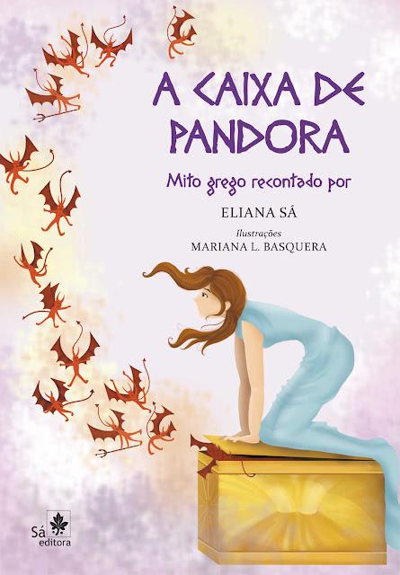 A caixa de Pandora Mito grego recontado para crianças Eliana Sá