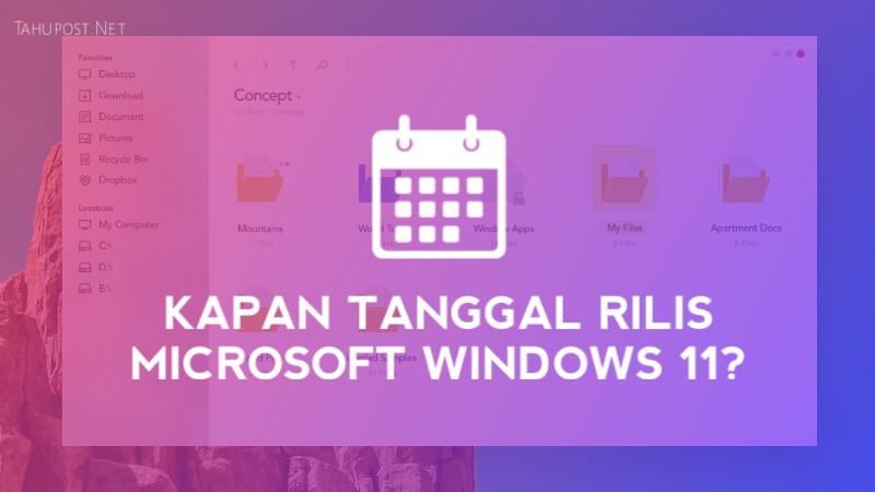 Kapan Tanggal Rilis Microsoft Windows 11?