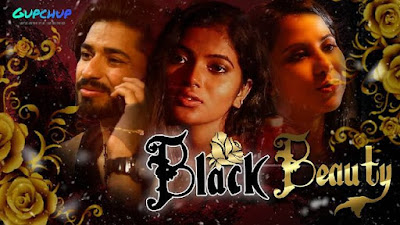 Black Beauty web series  Gup Chup, Cast, Photo, Video and Download