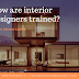 How are interior designers trained? | Best Interior Designing Courses | Careers| Scope | Degree