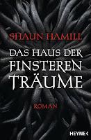 Das Haus der finsteren Träume - Shaun Hamill