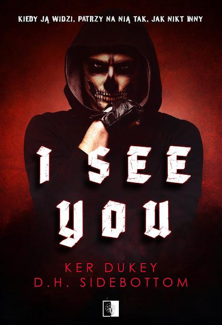 """Ker Dukey & D. H. Sidebottom """"I See You"""" z nakładu Wydawnictwa NieZwykłe z premierą w dniu 25.11.2020 r."""