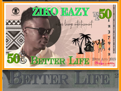 DOWNLOAD MP3: Ziko Eazy - Better Life