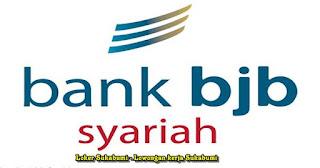 Lowongan Kerja Bank BJB Syariah Sukabumi 2021