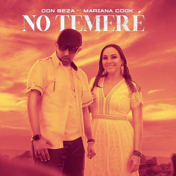 Don Beza – No Temeré (Feat.Mariana Cook) (Single) 2021 (Exclusivo WC)