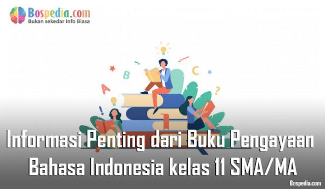 Materi Informasi Penting dari Buku Pengayaan Mapel Bahasa Indonesia kelas 11 SMA/MA
