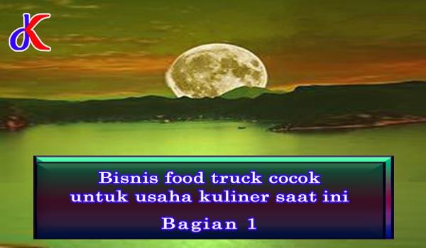 Bisnis food truck cocok untuk usaha kuliner saat ini || Bagian 1