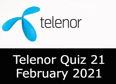 Telenor Quiz Today 21 Feb 2021 | Telenor Answers 21 February 2021
