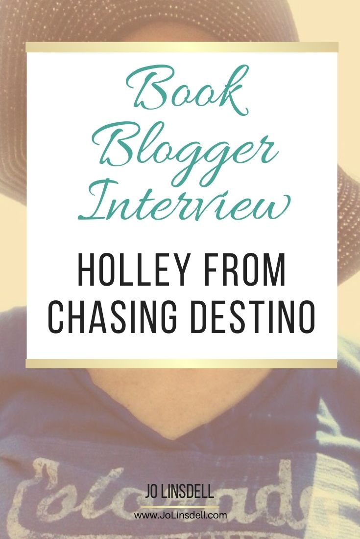Book Blogger Interview Holley from Chasing Destino