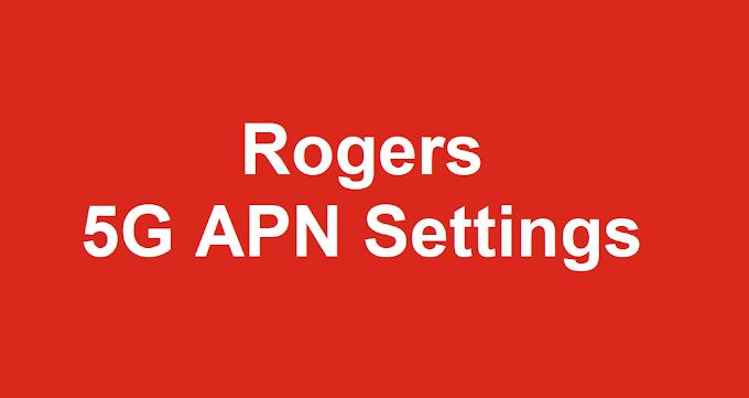 Rogers 5G Lte APN Settings