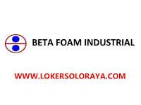 Loker Karanganyar di Beta Foam Indstrial Bulan Maret 2021