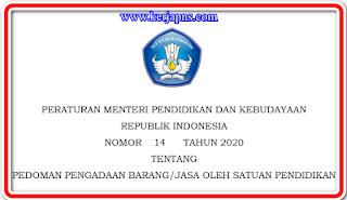 Permendikbud Nomor 14 Tahun 2020 Pedoman Pengadaan  Barang/Jasa oleh Satuan Pendidikan