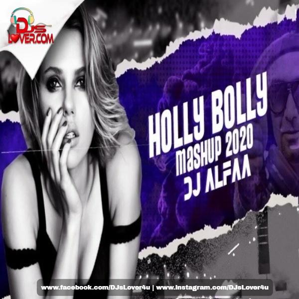 Holly Bolly Mashup 2020 DJ Alfaa