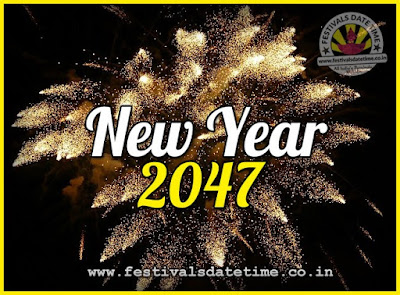 2047 New Year Date & Time, 2047 New Year Calendar