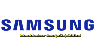 Lowongan Kerja Samsung Area Sukabumi, Cianjur & Bandung Terbaru
