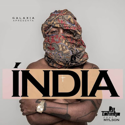 Dji Tafinha Feat Mylson - India [Download]