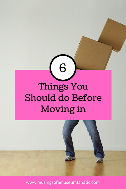 6 Things You Should do Before Moving in