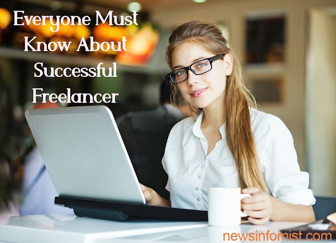 Everyone Must Know About Successful Freelancer
