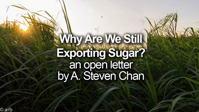 """Why are we still exporting sugar?"" - AN OPEN LETTER TO THE PHILIPPINES' SUGAR LEADERS"