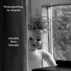 Jumble Hole Clough: Trainspotting in Angola