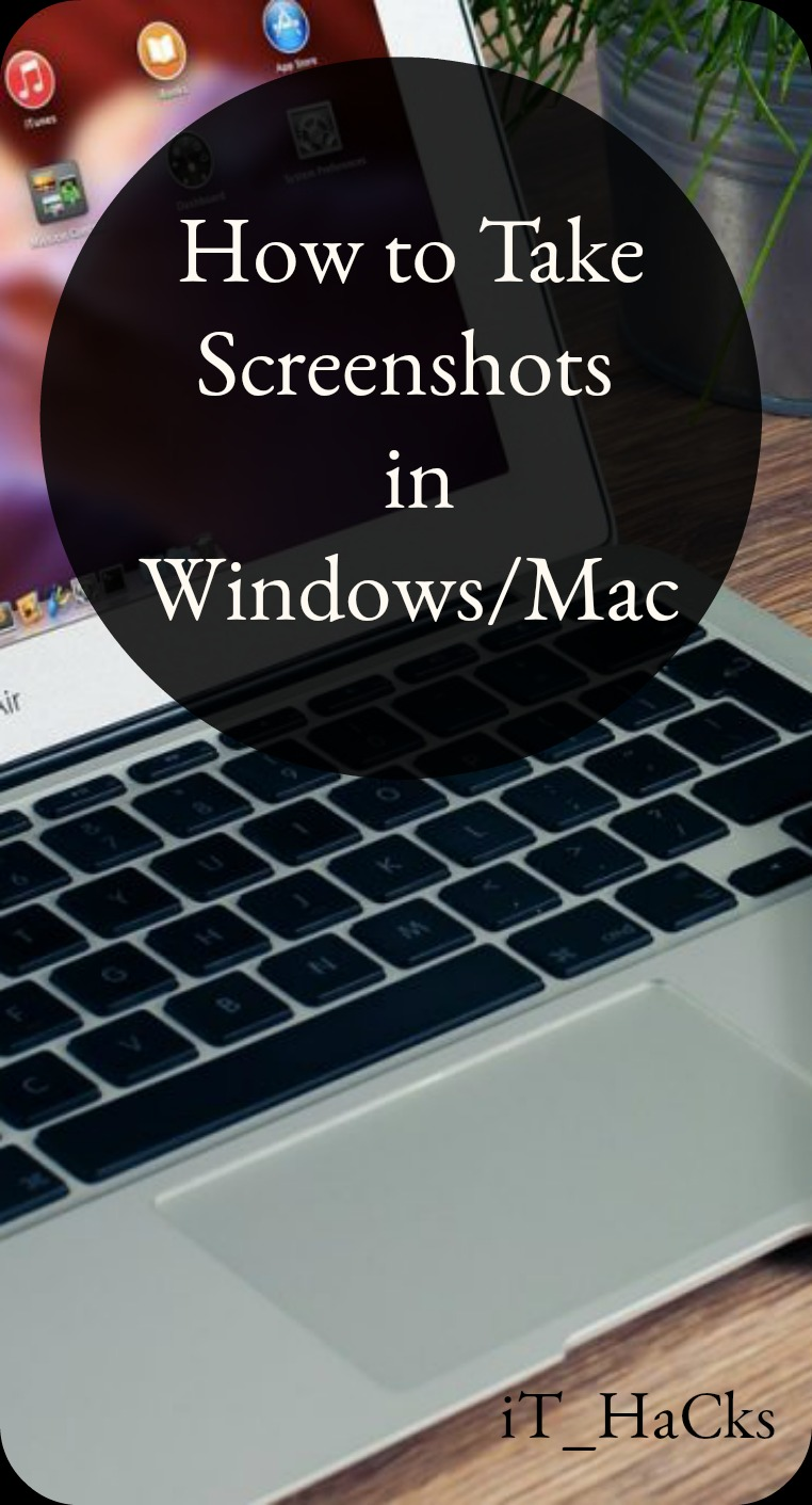 It hacks how to take screenshots in windows 7 8 81 and 10 and this guide i will tell you how to take screenshots in windows 7 8 81 and 10 and mac os x see also how to turn off laptop screen manually ccuart Gallery