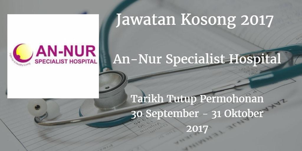 Jawatan Kosong An-Nur Specialist Hospital 30 September - 31 Oktober 2017