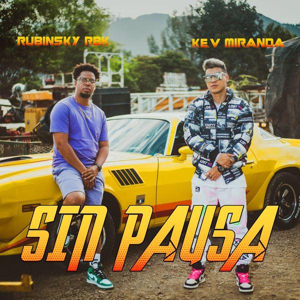 Kev Miranda – Sin Pausa (Feat.Rubinsky Rbk) (Single) 2021 (Exclusivo WC)