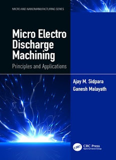 Micro Electro Discharge Machining: Principles and Applications