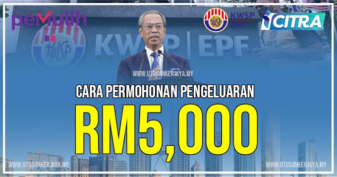 i-Citra KWSP: Pengeluaran Sebanyak RM5,000 Bermula Ogos