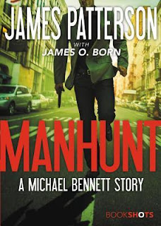 Short & Sweet Review: Manhunt by James Patterson | Always ...