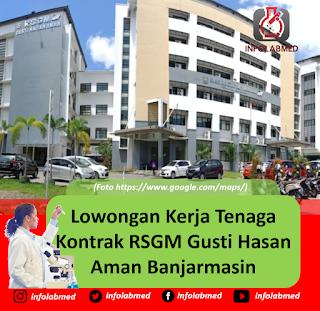 Lowongan Kerja Tenaga Kontrak RSGM Gusti Hasan Aman Banjarmasin