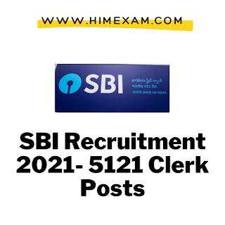 SBI Recruitment 2021- 5121 Clerk Posts
