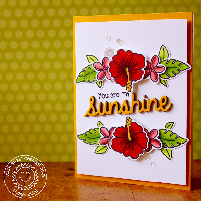 Sunny Studio: Hibiscus Flower You Are My Sunshine Card by Eloise Blue (using Tropical Paradise, Sunny Sentiments and Sunshine Word die).