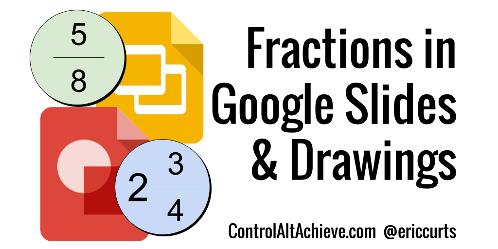Control Alt Achieve: Creating Fractions in Google Slides and