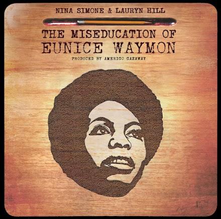 Nina Simone & Lauryn Hill - The Miseducation of Eunice Waymon | Amerigo Gazaway - Full Album Stream