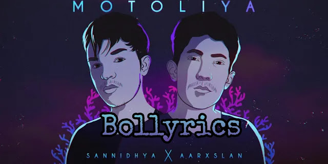 Motolia Lyrics Sannidhya Bhuyan   New Assamese Song