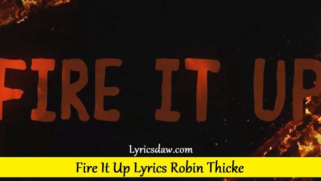 Fire It Up Lyrics Robin Thicke