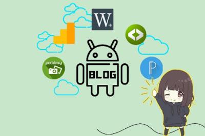 Berikut 5 Aplikasi Android untuk Blogger