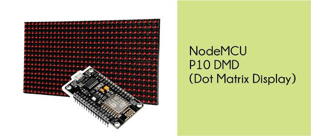 Antarmuka NodeMCU dengan P10 Dot Matrix Display