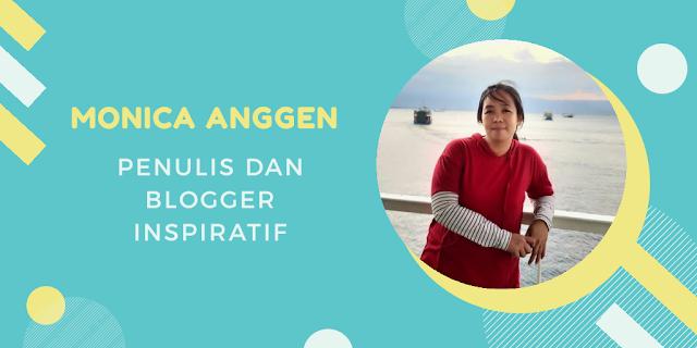 tentang monica anggen, penulis dan blogger inspiratif