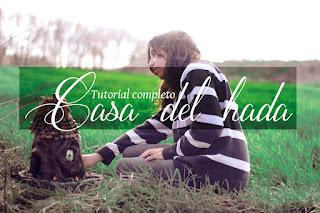http://easychicmanualidades.blogspot.com.es/2016/02/como-hacer-una-casa-de-hadas-casa-de.html